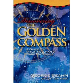 [OUTLET] Discovering the Golden Compass: A Guide to Philip Pullman's Dark Materials - George Beahm | Wmfra.org