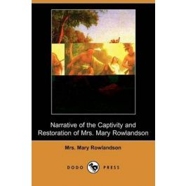 [OUTLET] Narrative of the Captivity and Restoration of Mrs. Mary Rowl - Mrs. Mary Rowlandson | Wmfra.org