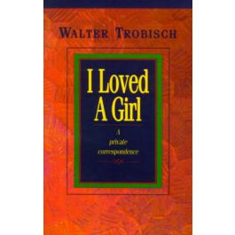[OUTLET] I Loved a Girl: A Private Correspondence - Walter Trobisch | Wmfra.org