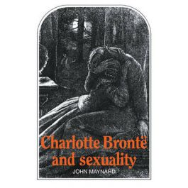[OUTLET] Charlotte Bronte and Sexuality - John Maynard | Freeangle.org