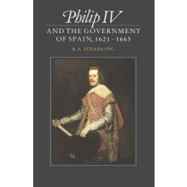 [OUTLET] Philip IV and the Government of Spain, 1621-1665 - R A Stradling | Freeangle.org