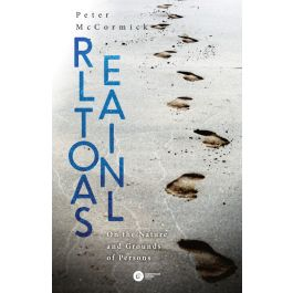 Relationals. On the Nature and Grounds of Persons - Peter McCormick   Freeangle.org