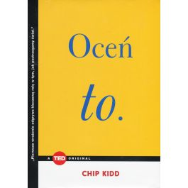 Oceń to (TED Books) - Chip Kidd | Freeangle.org