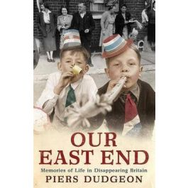 [OUTLET] Our East End - Piers Dudgeon | Wmfra.org