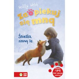 Zaopiekuj się mną. Śnieżka, zimowy lis - Holly Webb | Wmfra.org