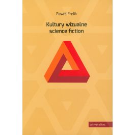 Kultury wizualne science fiction - Paweł Frelik   Wmfra.org