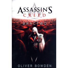 Assassin's Creed: Bractwo - Oliver Bowden | Wmfra.org