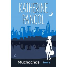 [OUTLET] Muchachas. Tom 1 - Katherine Pancol   Wmfra.org
