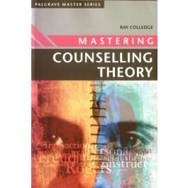 Mastering Counselling Theory - Ray Colledge   Freeangle.org