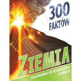 [OUTLET] 300 faktów Ziemia - Peter Riley   Wmfra.org