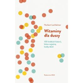 Witaminy dla duszy - Norbert Lechleitner | Freeangle.org