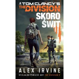 [OUTLET] Tom Clancy's The Division. Skoro świt - Alex Irvine | Freeangle.org